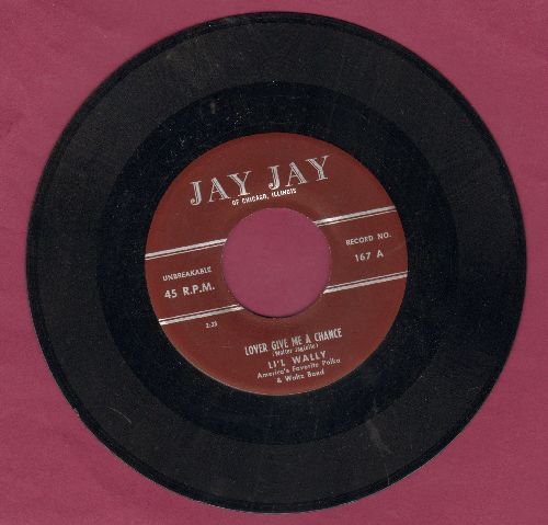 Li'l Wally - Lover Give Me A Chance/Tick Tock Polka - NM9/ - 45 rpm Records