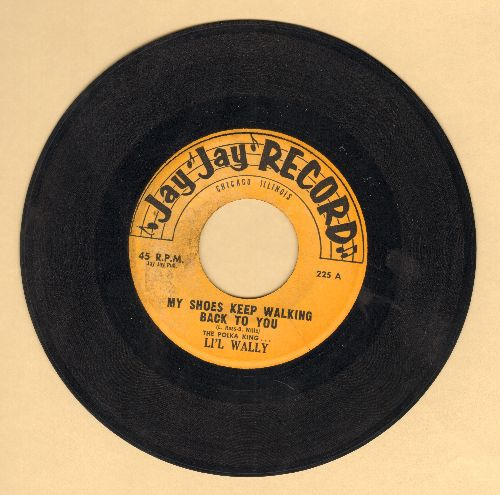 Li'l Wally - My Shoes Keep Walking Back To You/Julianna Polka - EX8/ - 45 rpm Records