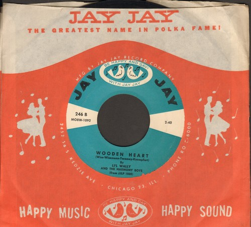 Li'l Wally - Wooden Heart/I Have The Blues (with vintage Jay-Jay company sleeve) - NM9/ - 45 rpm Records