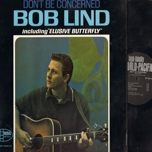 Lind, Bob - Don't Be Concerned: Elusive Butterfly, Truly Julie's Blues, Unlock The Door, Drifter's Sunrise (Vinyl MONO LP record) - EX8/EX8 - LP Records