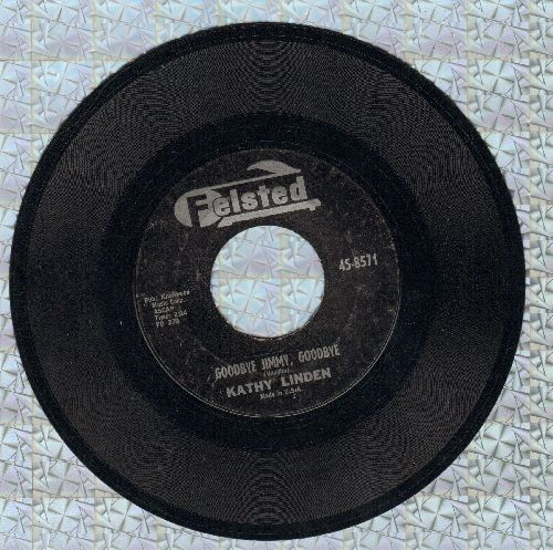Linden, Kathy - Goodbye Jimmy, Goodbye/Billy (athentic-looking double-hit re-issue) - NM9/ - 45 rpm Records