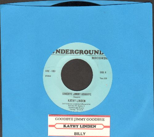 Linden, Kathy - Goodbye Jimmy, Goodbye/Billy (double-hit re-issue with juke box label) - NM9/ - 45 rpm Records