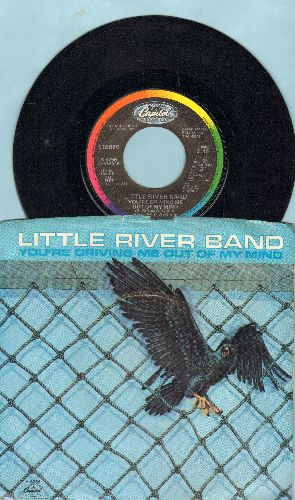 Little River Band - You're Driving Me Out Of My Mind/Mr. Socialite (with picture sleeve) - EX8/EX8 - 45 rpm Records