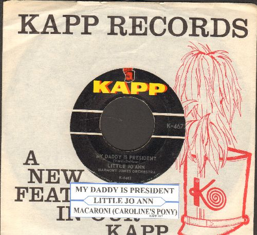 Little Jo Ann - My Daddy Is President (What Does Your Daddy Do?)/Macaroni (Caroline's Pony) (RARE JFK Novelty Record with juke box label and vintage Kapp company sleeve) - EX8/ - 45 rpm Records