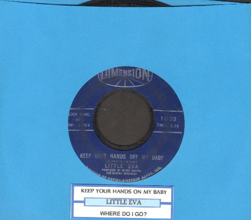 Little Eva - Keep Your Hands Off My Baby/Where Do I Go? (with juke box label) - VG7/ - 45 rpm Records