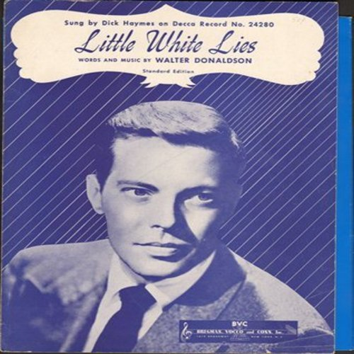 Haymes, Dick - Little White Lies - SHEET MUSIC for the song written in 1930 by Walter Donaldson, made popular again by Dick Haymes (NICE cover art!) - This is SHEET MUSIC, not any other kind of media!  - EX8/ - Sheet Music