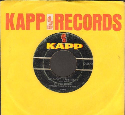 Little Jo Ann - My Daddy Is President (What Does Your Daddy Do?)/Macaroni (Caroline's Pony) (RARE JFK Novelty Record with vintage Kapp company sleeve) - VG6/ - 45 rpm Records