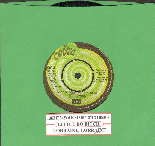 Little Bo Bitch - Take It Easy (Lights Out Over London)/Lorraine, Lorraine (British Pressing with removable spindle adapter, with juke box label) - EX8/ - 45 rpm Records