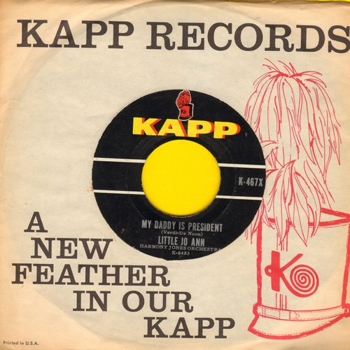 Little Jo Ann - My Daddy Is President (What Does Your Daddy Do?)/Macaroni (Caroline's Pony) (RARE JFK Novelty Record with vintage Kapp company sleeve) - EX8/ - 45 rpm Records