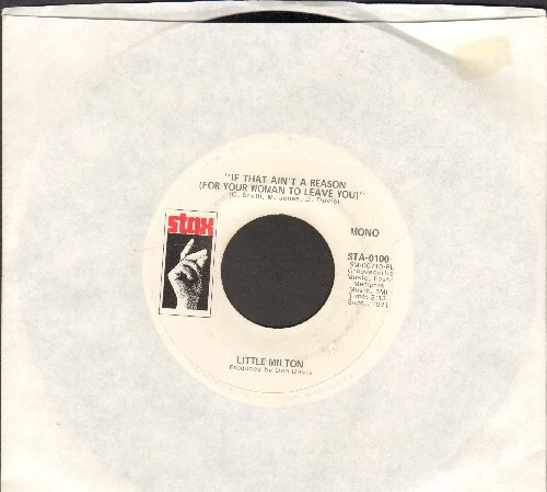 Little Milton - If That Ain't A reason (For Your Woman To Leave You) (double-A-sided DJ advance pressing) - NM9/ - 45 rpm Records