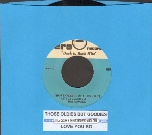 Little Caesar & The Romans - Those Oldies But Goodies/Love You So (by Ron Holden on flip-side) - NM9/ - 45 rpm Records
