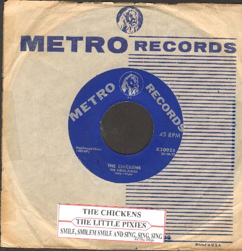 Little Pixies - The Chickens/Smile, Smile, Smile, Sing, Sing, Sing (with juke box label and Metro company sleeve) - EX8/ - 45 rpm Records