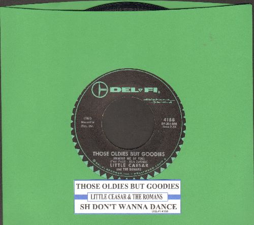Little Caesar & The Romans - Those Oldies But Goodies/She Don't Wanna Dance (with juke box label) - EX8/ - 45 rpm Records