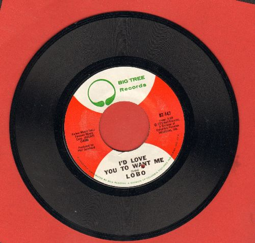 Lobo - I'd Love You To Want Me (SLOW-DANCE FAVORITE!)/Am I True To Myself (bb) - NM9/ - 45 rpm Records