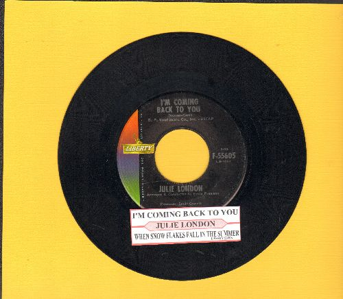 London, Julie - I'm Coming Back To You/When Snow Flakes Fall In The Summer (with juke box label) - EX8/ - 45 rpm Records