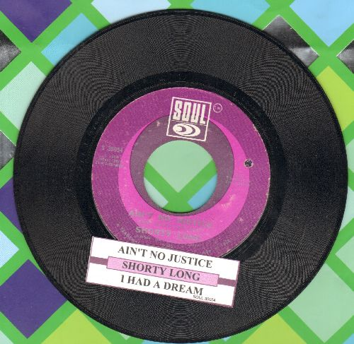 Long, Shorty - Ain't No Justice/I Had A Dream (with juke box label) (bb) - NM9/ - 45 rpm Records
