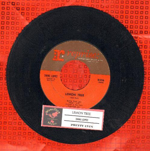 Lopez, Trini - Lemon Tree/Pretty Eyes (with juke box label) - EX8/ - 45 rpm Records