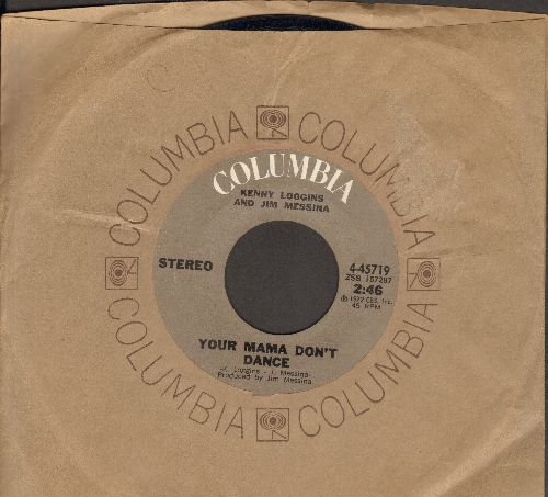 Loggins, Kenny and Jim Messina - Your Mama Don't Dance/Golden Ribbons (with Columbia company sleeve) - EX8/ - 45 rpm Records