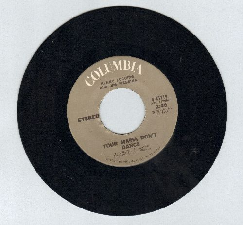 Loggins, Kenny and Jim Messina - Your Mama Don't Dance/Golden Ribbons  - NM9/ - 45 rpm Records