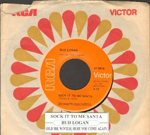 Logan, Bud - Sock It To Me Santa/(Old Mr. Winter) Here You Come Again (with juke box label and RCA company sleeve) - NM9/ - 45 rpm Records