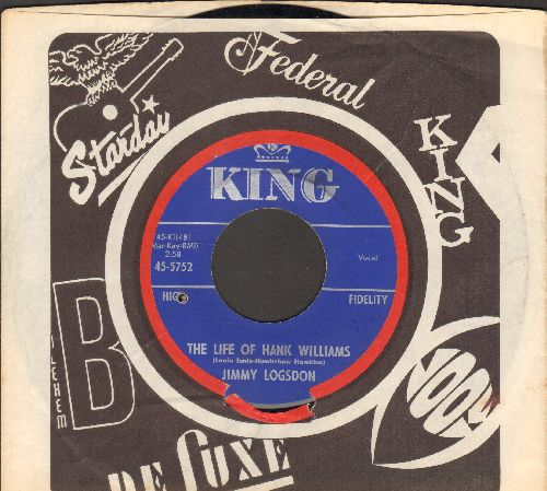 Logsdon, Jimmy - The Life Of Hank Williams/The Death Of Hank Wilson (with vintage King company sleeve) (bb) - EX8/ - 45 rpm Records