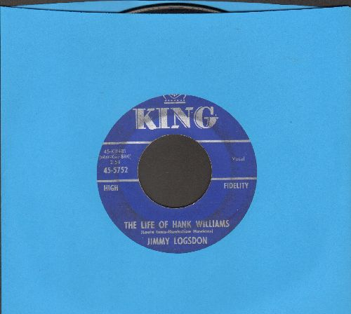 Logsdon, Jimmy - The Life Of Hank Williams/The Death Of Hank Wilson  - VG7/ - 45 rpm Records