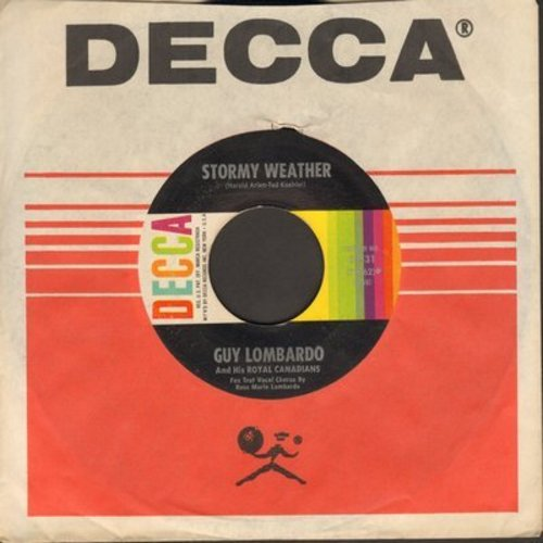 Lombardo, Guy & His Royal Canadians - Stormy Weather (vocal by Rose Marie Lombardo)/The Birth Of The Blues (vocal by Jimmy Brown) (with Decca company sleeve) - EX8/ - 45 rpm Records