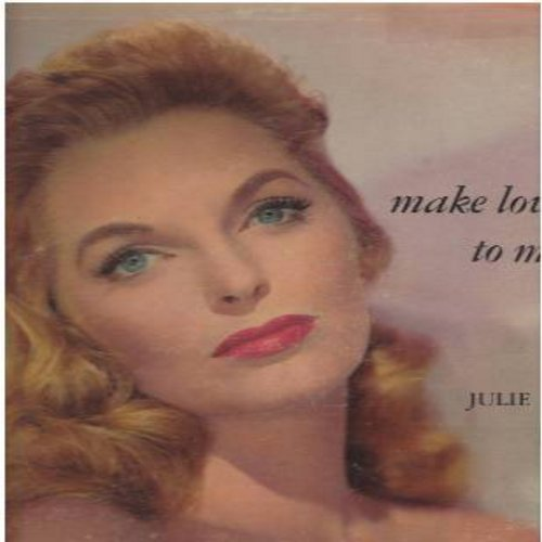 London, Julie - Make Love To Me: I Wanna Be Loved, Body And Soul, It's Good To Want You Bad, Alone Together (Vinyl MONO LP record) - VG6/VG7 - LP Records