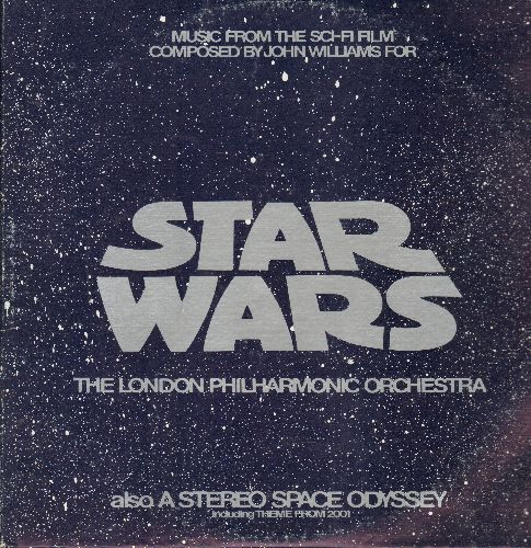 London Philharmonic Orchestra - Star Wars - Music from the Sci-Fi Film composed by John Williams, includes Space Odyssey with Theme from 2001 (vinyl STEREO LP record) - NM9/EX8 - LP Records