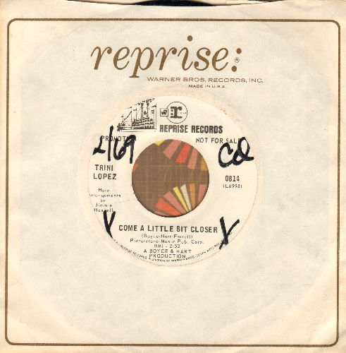 Lopez, Trini - Come A Little Bit Closer (double-A-sided DJ advance pressing with Reprise company sleeve) (wol) - NM9/ - 45 rpm Records