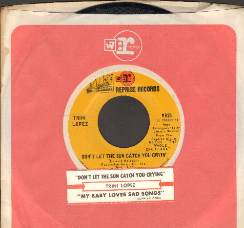 Lopez, Trini - Don't Let The Sun Catch You Cryin'/My Baby Loves Sad Songs (with juke box label and company sleeve) - NM9/ - 45 rpm Records