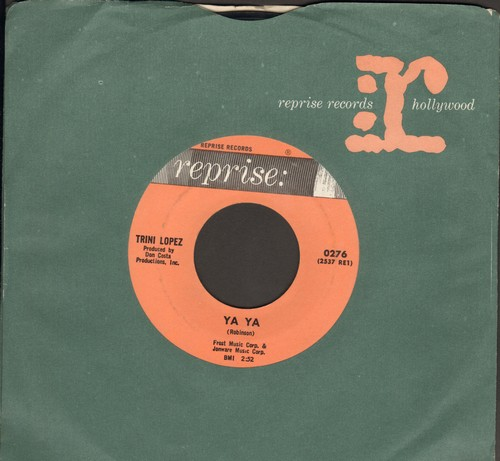 Lopez, Trini - Ya Ya/What Have I Got Of My Own (with Reprise company sleev) - NM9/ - 45 rpm Records