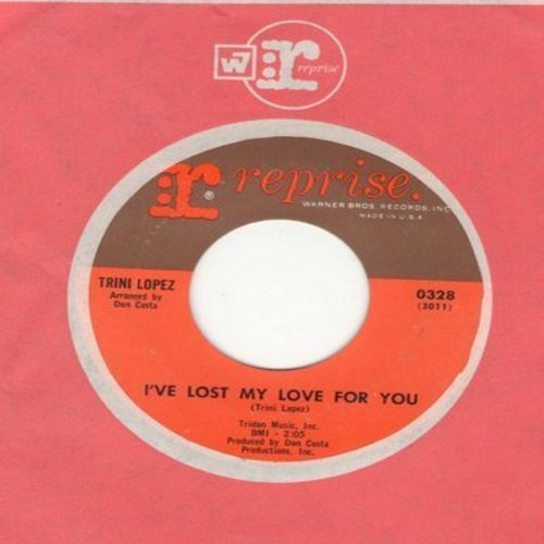 Lopez, Trini - I've Lost My Love For You/Sad Tomorrows (with Reprise company sleeve) - NM9/ - 45 rpm Records