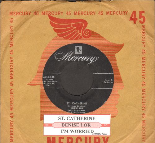 Lor, Denise - St. Catherine/I'm Worried (with juke box label and Mercury company sleeve) - EX8/ - 45 rpm Records