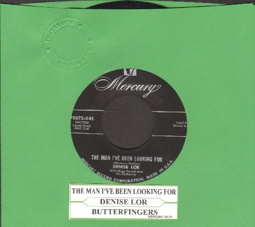 Lor, Denise - The Man I've Been Looking For/Butterfingers (with juke box label) - NM9/ - 45 rpm Records