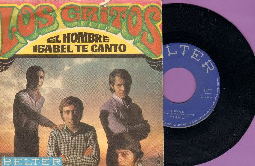Los Gritos - El Hombre/Isabel Te Canto (Spnaish Pressing with picture sleeve, sung in Spanish) - NM9/VG7 - 45 rpm Records