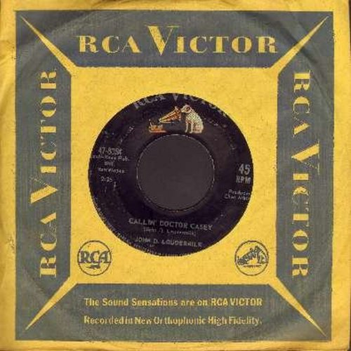 Loudermilk, John D. - Callin' Doctor Casey/Oh How Sad (with RCA company sleeve) - EX8/ - 45 rpm Records