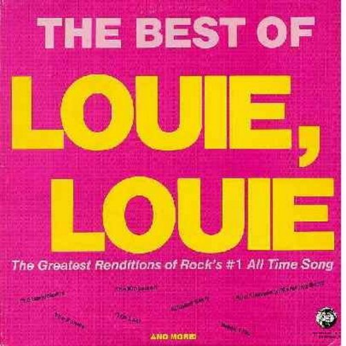 Louie, Louie - The Best Of Louie Louie - The Greatest Renditions Of Rock's #1 All Time Song: Kingsmen, Sandpipers, Richard Berry, The Sonics, Les Danz, others (Vinyl LP record, 1983 issue of vintage recordings) - NM9/NM9 - LP Records