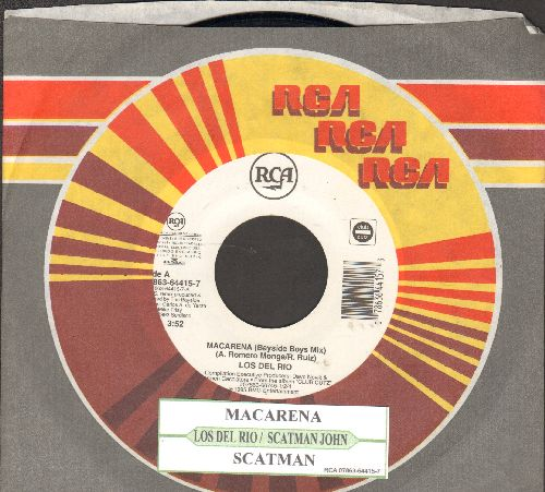 Los Del Rio - Macarena (Bayside Boys Mix)/Scatman (by Scatman Hohn on flip-side) (with juke box label and RCA company sleeve) - NM9/ - 45 rpm Records