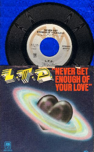 L.T.D. - Never Get Enough Of Your Love/Make Someone Smile, Today! (with picture sleeve) - NM9/EX8 - 45 rpm Records