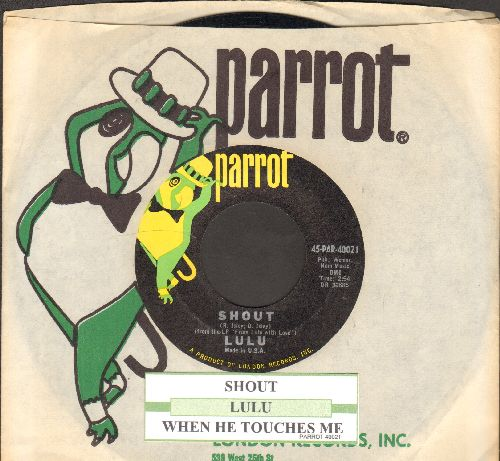 Lulu - Shout/When He Touches Me (with juke box label and Parrot company sleeve) - NM9/ - 45 rpm Records