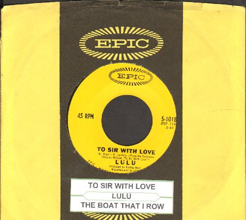 Lulu - To Sir With Love/The Boat That I Row (with Epic company sleeve and uke box label) - EX8/ - 45 rpm Records