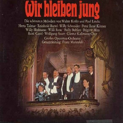 Mira, Brigitte, Willy Schneider, Walter Kollo, Bully Buhlan, others - Berliner Luft - Wir bleiben jung - Potpourree of the best-loved melodies composed by Paul Lincke and Walter Kollo - vinyl LP record German Pressing, sung in German - includes Schenk mir