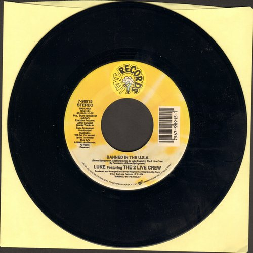 Luke Featuring The 2 Live Crew - Banned In The U.S.A. (Rap Song to the tune of Bruce Springsteen's -Born In The U.S.A.) (4:24 minutes Radio Mix + 4:27 minutes radio Instrumental version) - NM9/ - 45 rpm Records