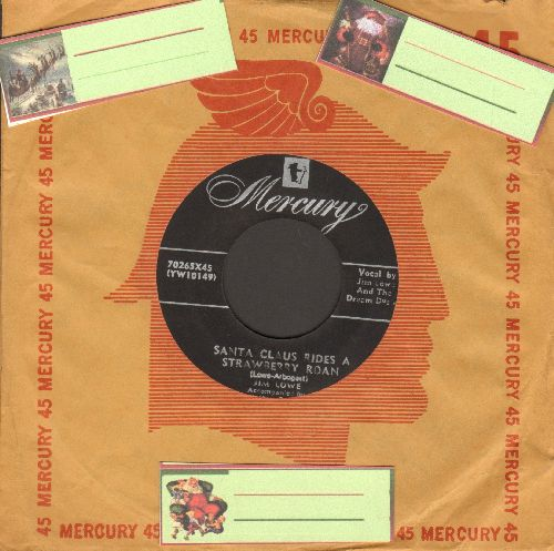 Lowe, Jim - Santa Claus Rides A Strawberry Roan/Look In Both Directions (with 3 blank Santa Claus juke box labels and vintage Mercury company sleeve) - EX8/ - 45 rpm Records