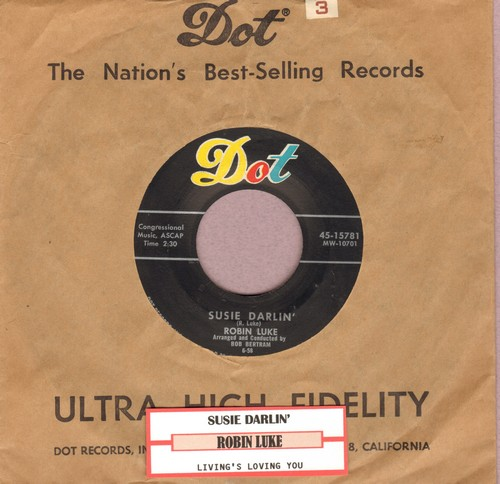 Luke, Robin - Susie Darlin'/Living's Loving You (with vintage Dot company sleeve and juk box label) - VG7/ - 45 rpm Records