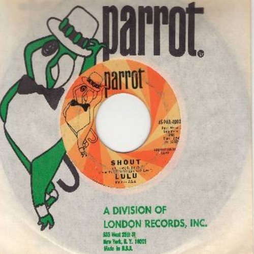 Lulu - Shout/When He Touches Me (DJ advance pressing with Parrot company sleeve) - EX8/ - 45 rpm Records