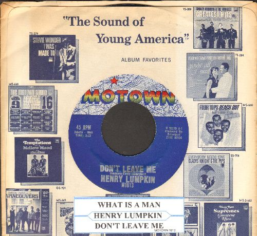 Lumpkin, Henry - Don't Leave Me/What Is A Man (Without A Woman) (with Motown company sleeve)(wol) - EX8/ - 45 rpm Records
