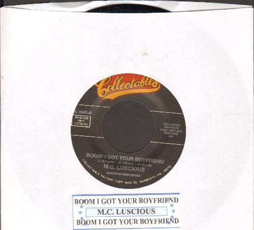 M. C. Luscious - Boom! I Got Your Boyfriend (Radio Edit + X-Rated Version) (re-issue with juke box label) - NM9/ - 45 rpm Records