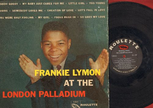 Lymon, Frankie - Frankie Lymon At The Palladium: Goody Goody, Little Girl, Too Young, Yours, Nobody Loves Me, Creation Of Love, Let's Fall In Love, You Were Only Fooling, My Girl, Fools Rush In (Vinyl MONO LP record, black label, red roulette wheel) - G5/
